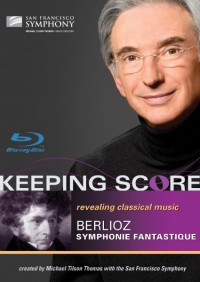 Keeping Score: Berlioz, Symphonie Fantastique (2009)