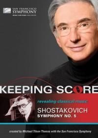 Keeping Score: Shostakovich, Symphony No. 5 (2009)