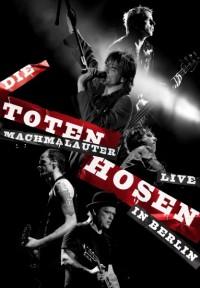 Toten Hosen, Die: Machmalauter - Live in Berlin (2009)