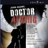 Adams, John: Doctor Atomic (2007)
