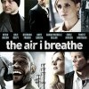 Air I Breathe, The (2007)