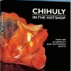 Chihuly in the Hotshop (2008)