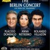 Domingo / Netrebko / Villazón: The Berlin Concert (2008)