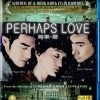 Ru guo - Ai (Ru guo - Ai / Perhaps Love, 2005)