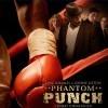 Phantom Punch (2009)