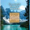 Scenic National Parks: Glacier Banff & Jasper (2009)