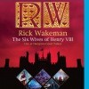 Wakeman, Rick: The Six Wives of Henry VIII - Live at Hampton Court Palace (2009)
