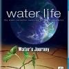 Water Life: Water's Journey (2009)