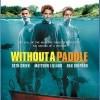 Nekecej a pádluj! (Without a Paddle, 2004)