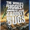 World's Biggest and Baddest Bugs, The (2008)