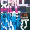 Chill Pill: One Night Only (recenze Blu-ray)