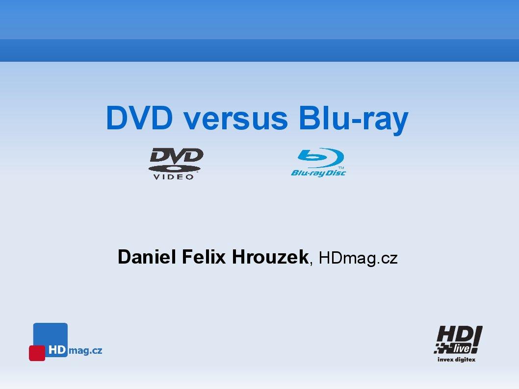 92e2492ba Následující informace jsou určeny především pro běžného spotřebitele, který  s Blu-ray disky zatím nepřišel do styku, slyší o nich poprvé a rád by se ...