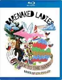 Barenaked Ladies: Talk to the Hand (2007)