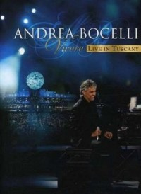 Bocelli, Andrea: Vivere - Live in Tuscany (2007)