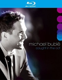 Bublé, Michael: Caught in the Act (2005)