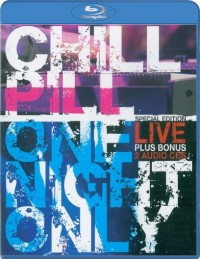 Chill Pill: One Night Only (2008)