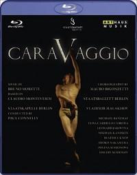 Moretti, Bruno / Mauro Bigonzetti: Caravaggio (2009)