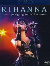 Rihanna: Good Girl Gone Bad Live (2008)