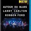 Autour du Blues meets Larry Carlton & guest Robben Ford (2006)