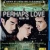 Ru guo - Ai (Ru guo - Ai / Perhaps Love, 2005)